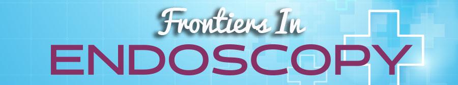 Frontiers in Endoscopy